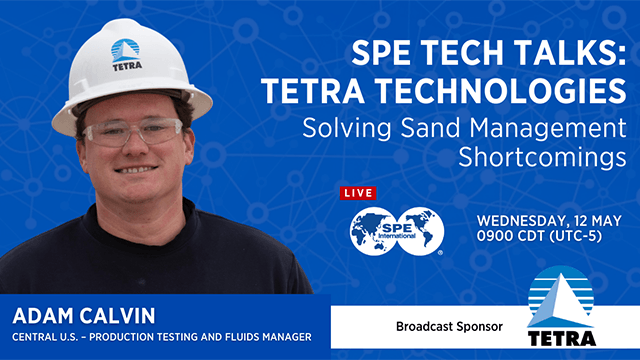 SPE Tech Talks: Solving Sand Management Shortcomings
